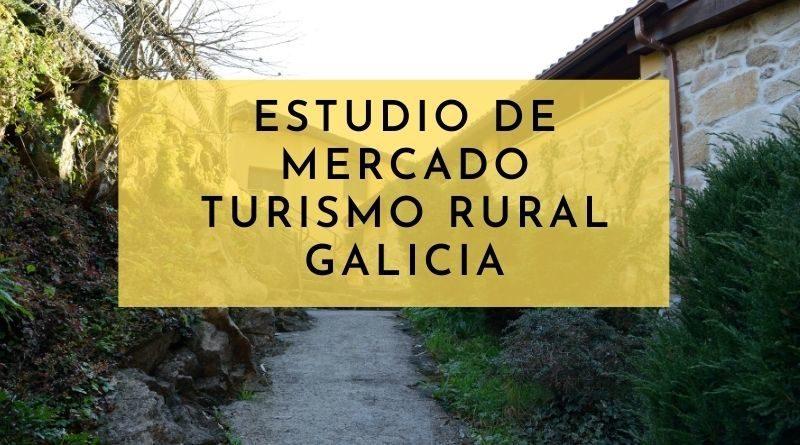 estudio de mercado turismo rural galicia